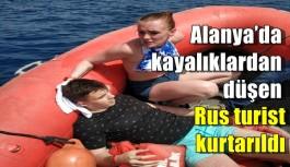 Alanya'da kayalıklardan düşen Rus turist kurtarıldı