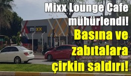 SON DAKİKA! Mixx Lounge Cafe mühürlendi!