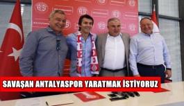 'Savaşan bir Antalyaspor yaratmak istiyoruz'