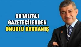 Antalya gazetecilerinden onurlu davranış