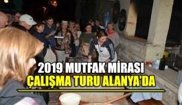 2019 Mutfak Mirası Çalışma Turu Alanya'da