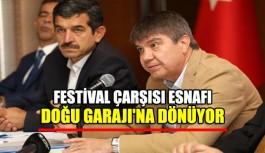 Festival çarşısı esnafı Doğu Garajı'na dönüyor