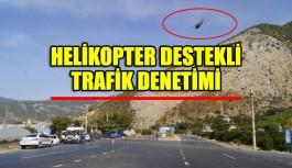 Helikopter destekli trafik denetim!