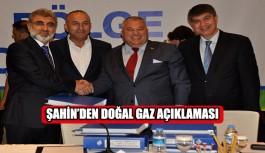 Şahin'den doğal gaz açıklaması