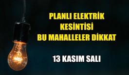 13 Kasım Salı Planlı elektrik kesintisi