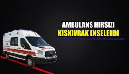 Ambulans hırsızı kıskıvrak enselendi