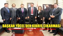 Başkan Yücel'den Kıbrıs çıkarması