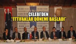 Çelebi'den: Türkiye'de ittifaklar dönemi başladı