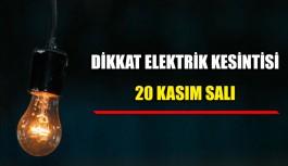 Dikkat elektrik kesintisi 20 Kasım Salı