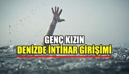 Genç kızın denizde intihar girişimi