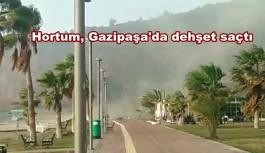 Hortum, Gazipaşa'da dehşet saçtı