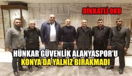 Hünkar Güvenlik Alanyaspor'u Konya'da yalnız bırakmadı