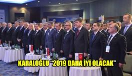 """Karaloğlu """"2019 daha iyi olacak"""""""