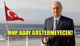 MHP aday göstermeyecek!