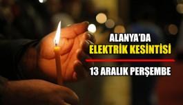 Alanya'da elektrik kesintisi 13 Aralık Perşembe