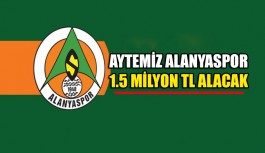 Alanyaspor 1.5 milyon TL alacak