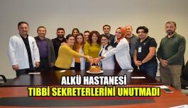 ALKÜ Hastanesi, tıbbi sekreterlerini unutmadı