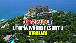 Anex Tour, Utopia World Resort'u kiraladı