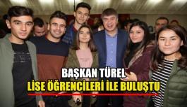 Başkan Türel lise öğrencileri ile buluştu