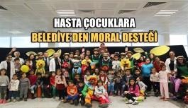 Hasta çocuklara Belediye'den moral desteği