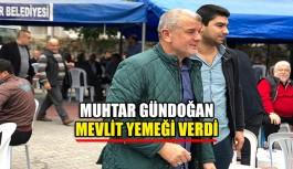 Muhtar Gündoğan mevlit yemeği verdi