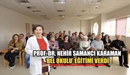 Prof. Dr. Nehir Samancı Karaman 'Bel Okulu' eğitimi verdi