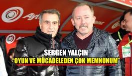 """Sergen Yalçın """"Oyun ve mücadeleden çok memnunum"""""""