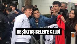 Beşiktaş Belek'e geldi