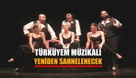 Türküyem müzikali yeniden sahnelenecek