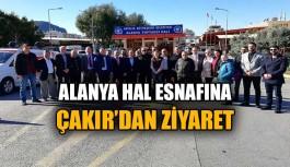 Alanya Hal esnafına Çakır'dan ziyaret