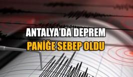 Antalya'da deprem paniğe sebep oldu