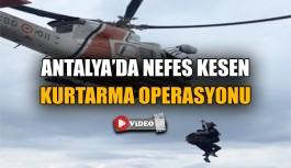 Antalya'da nefes kesen kurtarma operasyonu