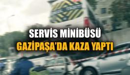 Servis minibüsü Gazipaşa'da kaza yaptı