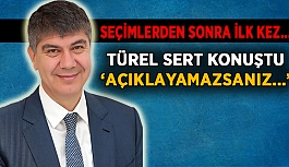 Menderes Türel sert konuştu: Açıklayamazsanız!