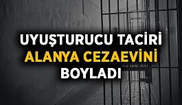 Uyuşturucu taciri Alanya Cezaevini boyladı