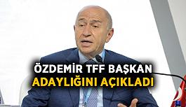 Özdemir, TFF başkan adaylığını açıkladı