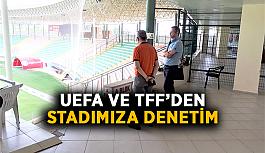 UEFA VE TFF'den stadımıza denetim