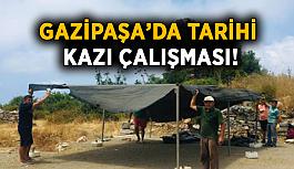 Gazipaşa'da tarihi kazı çalışması!