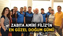 Zabıta Amiri Filiz'in en güzel doğum günü