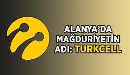 Alanya'da mağduriyetin adı: Turkcell