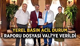 Yerel Basın Acil Durum Raporu dosyası Vali'ye verildi