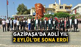Gazipaşa'da adli yıl 2 Eylül'de sona erdi