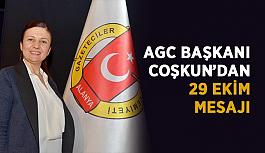 AGC Başkanı Coşkun'dan 29 Ekim mesajı