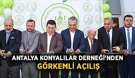 Antalya Konyalılar Derneği'nden görkemli açılış