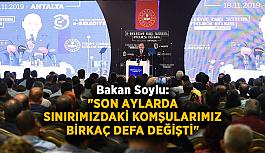 """Bakan Soylu: """"Son aylarda sınırımızdaki komşularımız birkaç defa değişti"""""""