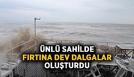 Ünlü sahilde fırtına dev dalgalar oluşturdu