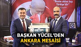 Başkan Yücel'den Ankara mesaisi