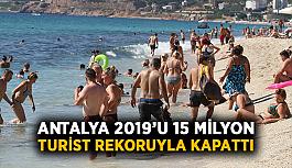 Antalya 2019'u 15 milyon turist rekoruyla kapattı