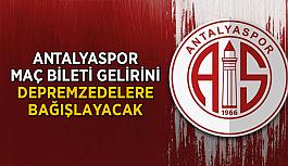 Antalyaspor, maç bileti gelirini depremzedelere bağışlayacak