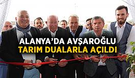 Alanya'da Avşaroğlu Tarım dualarla açıldı